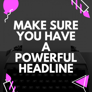 Why you need a powerful headline and how to create one.