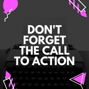 Forgetting the call to action is foolish and unhelpful. Here's why.